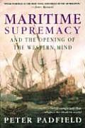 Maritime Supremacy & the Opening of the Western Mind Naval Campaigns That Shaped the Modern World