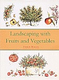 Landscaping with Fruits & Vegetables