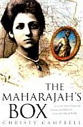 The Maharajah's Box: An Exotic Tale of Espionage, Intrigue, and Illicit Love in the Days of the Raj