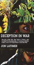 Deception in War: Art Bluff Value Deceit Most Thrilling Episodes Cunning Mil Hist from the Trojan