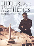 Hitler & The Power Of Aesthetics