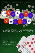 Dealer's Choice: The Complete Handbook to Saturday Night Poker Cover