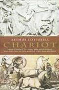 Chariot: From Chariot to Tank, the Astounding Rise and Fall of the World's First War Machine Cover