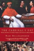 Cardinal's Hat: Money, Ambition, and Everyday Life in the Court of a Borgia Prince (04 Edition)