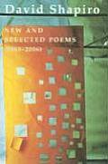 David Shapiro: New and Selected Poems (1965-2006)