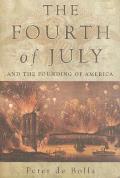 The Fourth of July: And the Founding of America