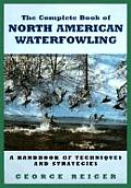 Complete Book of North American Waterfowling