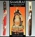 Samurai The Weapons & Spirit of...