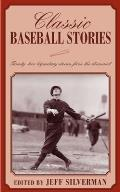 Classic Sailing Stories Fifteen Incredible Tales of the Sea