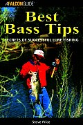 Best Bass Tips: Secrets of Successful Lure Fishing (Falcon Guides Fishing)