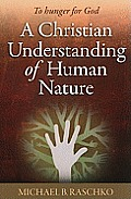 A Christian Understanding of Human Nature: To Hunger for God