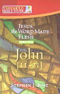 Jesus the Word Made Flesh, Part Two: John 11-21