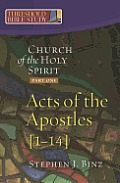 The Church of the Holy Spirit, Part One: Acts of the Apostles 1-14