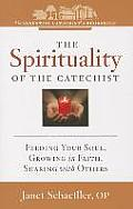 The Spirituality of a Catechist: Feeding Your Soul, Growing in Faith, Sharing with Others