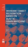 Invariant Object Rrecognition Based on Elastic Graph Matching Theory & Applications
