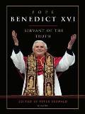 Pope Benedict XVI: Servant of the Truth