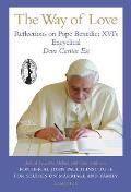 Way of Love: Reflections on Pope Benedict XVI's Encyclical, Deus Caritas Est