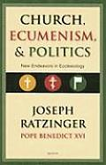 The Church, Ecumenism and Politics: New Endeavors in Ecclesiology