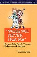 Words Will Never Hurt Me Helping Kids Handle Teasing