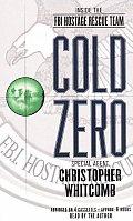 Cold Zero Inside The Fbi Hostage Rescue
