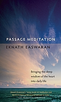 Passage Meditation Bringing the Deep Wisdom of the Heart Into Daily Life