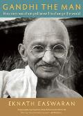 Gandhi Man How One Man Changed Himself to Change the World 4th Edition
