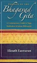Essence of the Bhagavad Gita: A Contemporary Guide to Yoga, Meditation & Indian Philosophy (Wisdom of India)