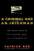 A Criminal and an Irishman: The Inside Story of the Boston Mob - IRA Connection
