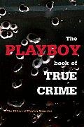 Playboy Book Of True Crime
