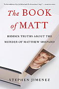 Book of Matt The Truth about the Murder of Matthew Shepard