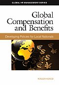 Global Compensation and Benefits: Developing Policies for Local Nationals