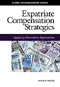 Expatriate Compensation Strategies: Applying Alternative Approaches
