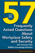 57 Frequently Asked Questions about Workplace Safety and Security with Answers from Shrm's Knowledge Advisors