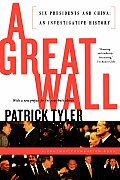 A Great Wall: Six Presidents and China: An Investigative History Cover