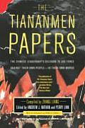 The Tiananmen Papers: The Chinese Leadership's Decision to Use Force Against Their Own People-In Their Own Words