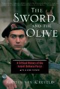 Sword & the Olive A Critical History of the Israeli Defense Force