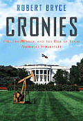 Cronies: Oil, the Bushes, and the Rise of Texas, America's Superstate Cover