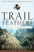 Trail of Feathers Searching for Philip True