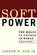 Soft Power The Means To Success In World