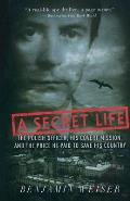 Secret Life: The Polish Officer, His Covert Mission, and the Price He Paid to Save His Country