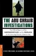 The Abu Ghraib Investigations: The Official Reports of the Independent Panel and Pentagon on the Shocking Prisoner Abuse in Iraq
