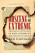 Obscene in the Extreme The Burning & Banning of John Steinbecks the Grapes of Wrath