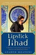 Lipstick Jihad A Memoir of Growing Up Iranian in America & American in Iran
