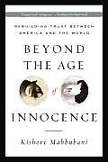 Beyond the Age of Innocence: Rebuilding Trust Between American and the World