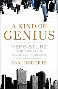 Kind of Genius Herb Sturz & Societys Toughest Problems