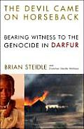 The Devil Came on Horseback: Bearing Witness to the Genocide in Darfur