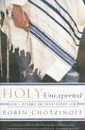 Holy Unexpected: My New Life as a Jew Cover