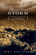 Island in a Storm A Rising Sea a Vanishing Coast & a Disaster That Warns of a Warmer World