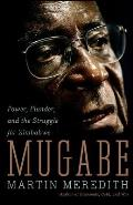 Mugabe: Power, Plunder, and the Struggle for Zimbabwe