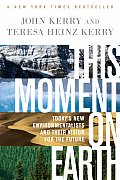 This Moment on Earth: Today's New Environmentalists and Their Vision for the Future Cover